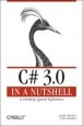 Книга C# 3.0 in a Nutshell: A Desktop Quick Reference