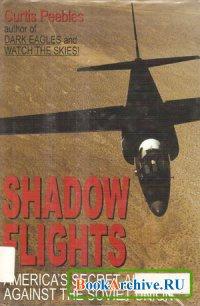 Книга Shadow Flights: America's Secret Air War Against the Soviet Union