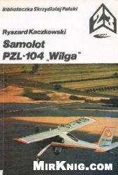 Книга Samolot PZL-104 Wilga (Biblioteczka Skrzydlatej Polski 23)