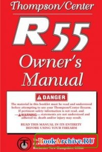 Книга Thompson/Center R55 Owners Manual.