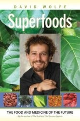 Книга Superfoods: The Food and Medicine of the Future