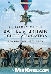 The History of the Battle of Britain Association: Commemorating the Few