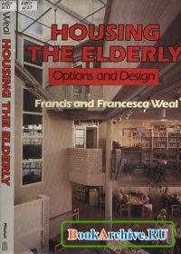 Книга Housing the Elderly: Options and Design.