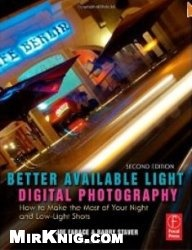 Книга Better Available Light Digital Photography, Second Edition