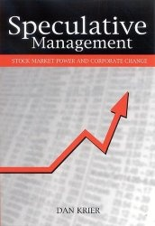 Книга Speculative Management: Stock Market Power and Corporate Change (Suny Series in the Sociology of Work and Organizations)