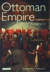 Книга The Ottoman Empire and the World Around It