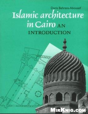 Книга Islamic Architecture In Cairo