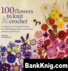 Книга 100 Flowers to Knit & Crochet pdf 15,7Мб