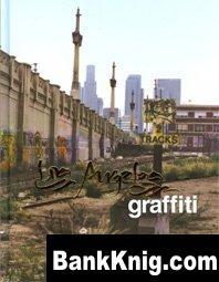 Книга Los Angeles Graffiti 2007 pdf 58,55Мб