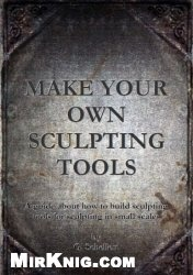 Книга Make Your Own Sculpting Tools