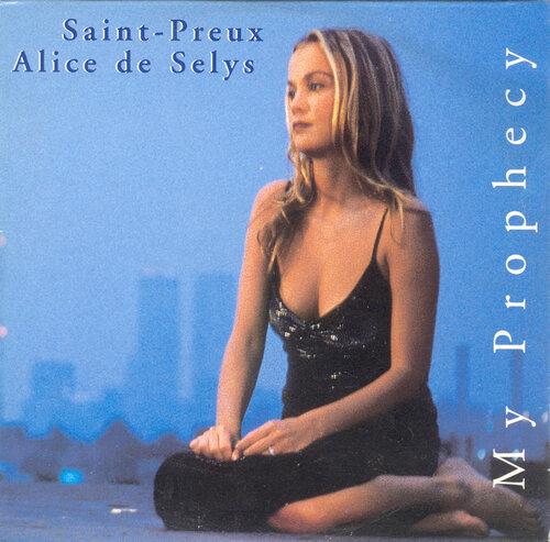 Saint-Preux - Alice de Selys - My prophecy (1998) MP3