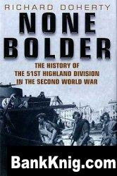 Книга None Bolder: The History of the 51st Highland Division in the Second World War