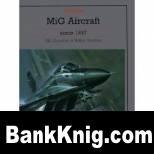 Книга MiG Aircraft since 1937 pdf 52,5Мб