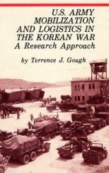 Книга U.S. Army Mobilization and Logistics in the Korean War, A Research Approach