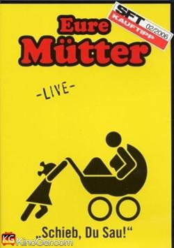Eure Mütter - 1 Schieb du Sau: Live (2005)