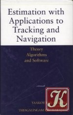 Книга Estimation with Applications to Tracking and Navigation