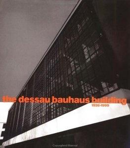 Книга The Dessau Bauhaus Building 1926-1999