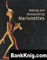 Книга Making and Manipulating Marionettes djvu 21,2Мб