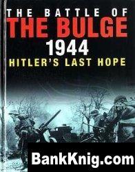 Книга The Battle of the Bulge 1944: Hitler's Last Hope