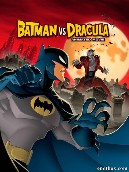 Бэтмен против Дракулы / The Batman vs. Dracula (2005/WEB-DL/WEB-DLRip)