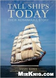 Книга Tall Ships Today: Their remarkable story
