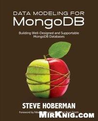 Книга Data Modeling for MongoDB: Building Well-Designed and Supportable MongoDB Databases