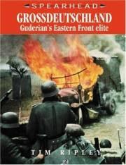 GROSSDEUTSCHLAND : Guderian's Eastern Front Elite