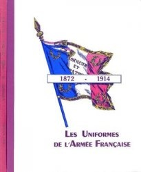 Les Uniformes de L'Armee Francaise 1872-1914