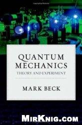 Книга Quantum Mechanics: Theory and Experiment