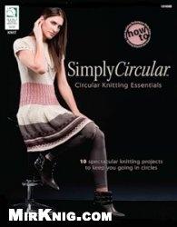 Книга Simply Circular: Circular Knitting Essentials