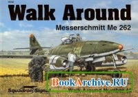 Книга Squadron/Signal Publications 5542: Messerschmitt Me 262 - Walk Around Number 42