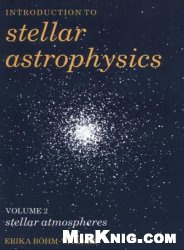 Introduction to Stellar Astrophysics, Volume 2: Stellar Atmospheres