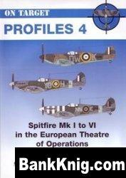 Книга On Target Profiles No 4: Spitfires Mk I to VI in the European Theatre of Operations pdf в rar 25,11Мб