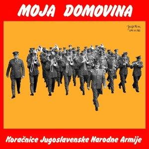 Vojni Orkestar Garnizona Zagreb – Moja Domovina - Koračnice Jugoslavenske Narodne Armije (1971) [Jugoton, LPY-V-783]