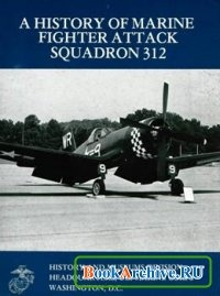Книга A History of Marine Fighter Attack Squadron 312.