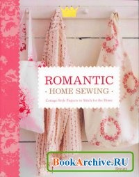Книга Romantic Home Sewing: Cottage-Style Projects to Stitch for the Home.