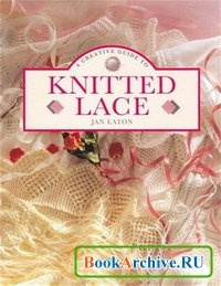 Книга A Creative Guide To Knitted Lace.