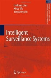 Книга Intelligent Surveillance Systems (Intelligent Systems, Control and Automation: Science and Engineering)