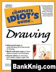 Книга The Complete Idiot's Guide to Drawing pdf 11,62Мб
