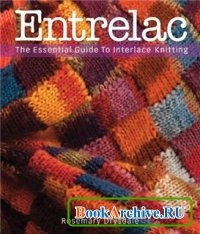 Книга Entrelac: The Essential Guide to Interlace Knitting.