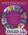 Книга Lovestrology: Astonishingly Accurate Romantic Profiles and Compatibility..