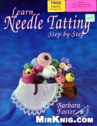 Книга Learn needle tatting, Barbara Foster - Плетение фриволите на игле