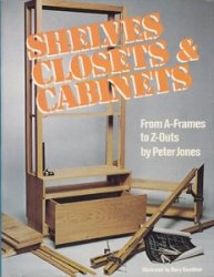 Книга Shelves, Closets and Cabinets - From A-Frames to Z-Outs by Peter Jones