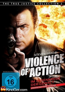 Violence of Action - Im Fadenkreuz der Gewalt (2012)