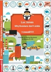 Why Russians Don't Smile - A guide to doing business in Russia & CIS