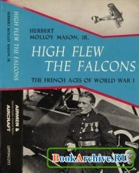 Книга High Flew the Falcons. The French Aces of World War I.