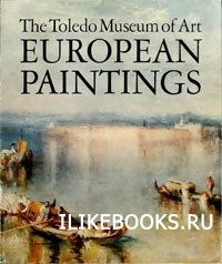 Книга Коллектив авторов - Toledo Museum of Art European paintings