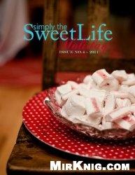 Журнал Simply the Sweet Life Magazine №4 Holiday 2011