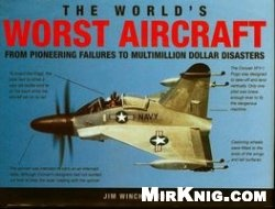 Книга The Worlds Worst Aircraft