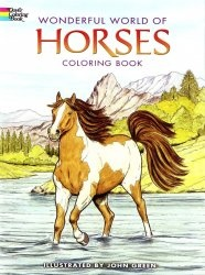 Книга Wonderful World of Horses Coloring Book (Dover Coloring Book)